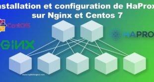 Installation configuration HaProxy sur Centos7 et Nginx