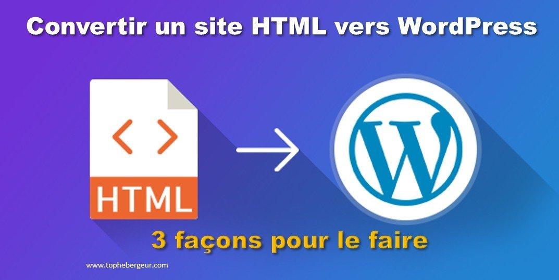 Convertir un site HTML vers WordPress: Le Guide Complet pour 2020