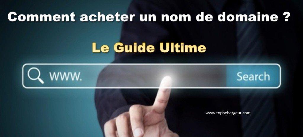 Comment acheter un nom de domaine: Le Guide Complet (2020)