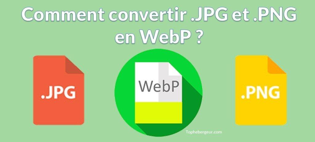 Comment convertir vos images .jpeg et .png vers .WebP ?