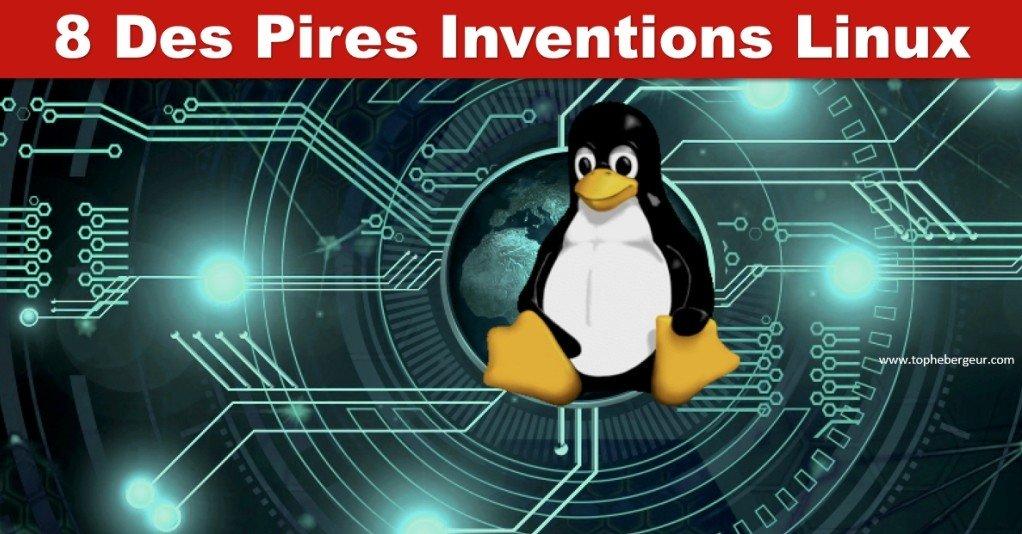 Les 8 pires inventions Linux de la décennie