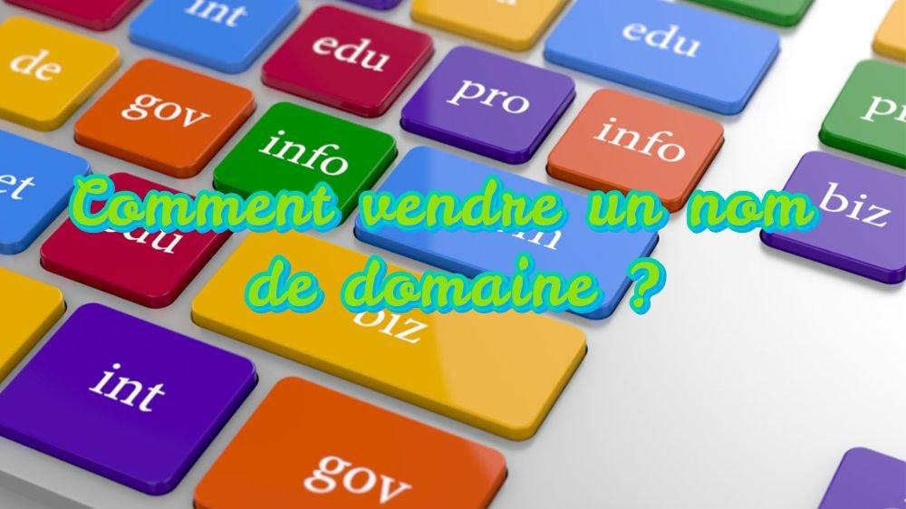 Comment vendre un nom de domaine ?