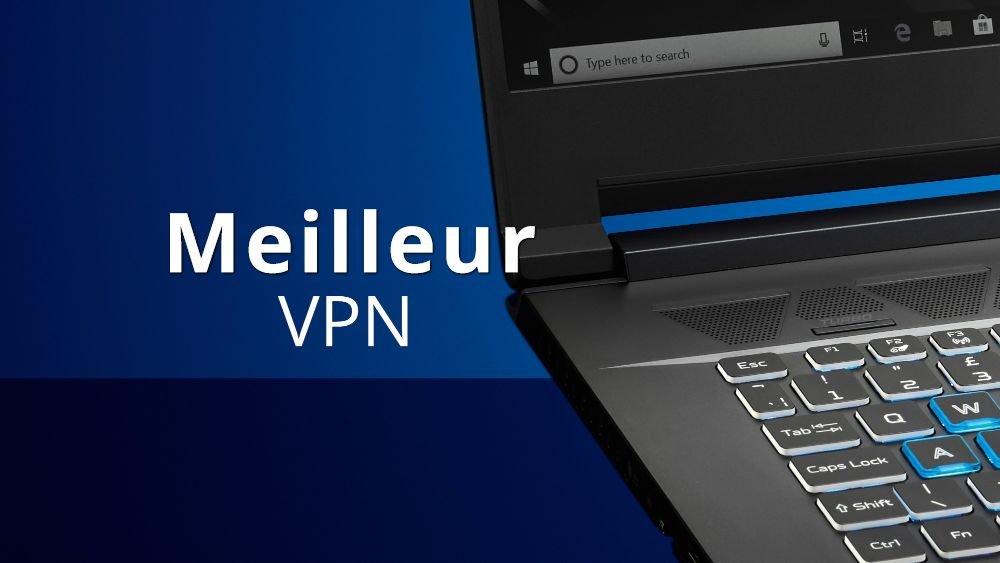 Meilleur VPN pas cher en 2021