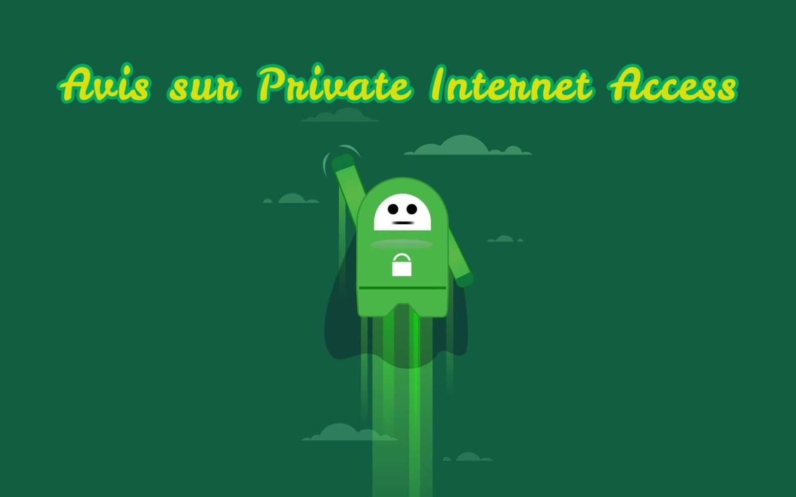 Avis sur Private Access Internet (PIA)