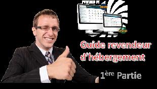 Guide revendeur hébergement partie1: 5 choses à avoir