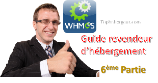 Tutoriel revendeur 6: Installez et configurez WHMCS
