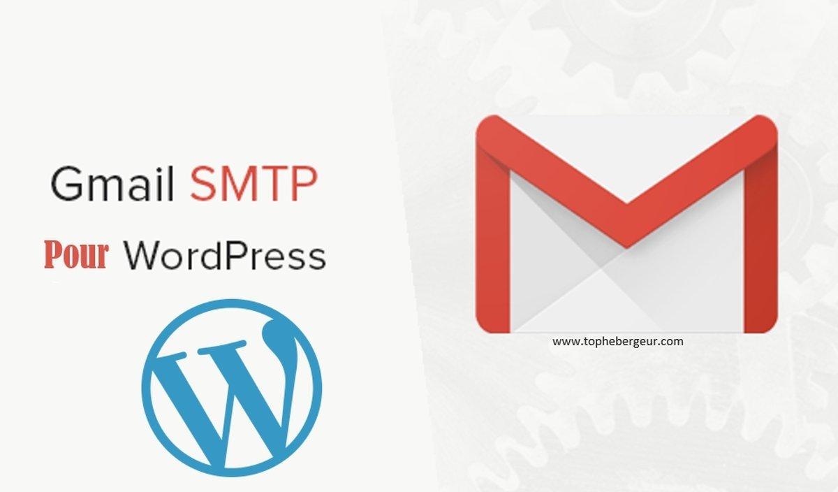 Comment utiliser SMTP Gmail pour l'envois d'email dans Wordpress?