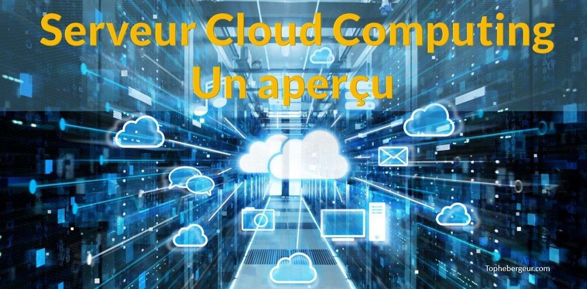 Un aperçu sur les serveurs Cloud computing