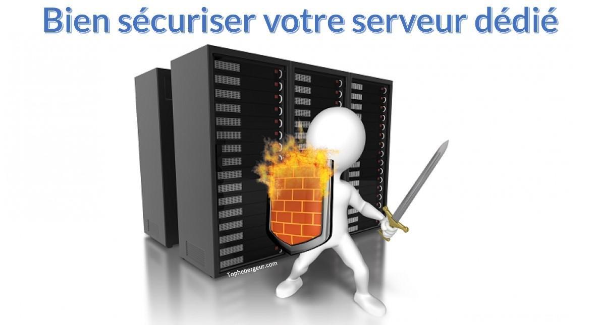 Il faut sécuriser votre serveur dédié