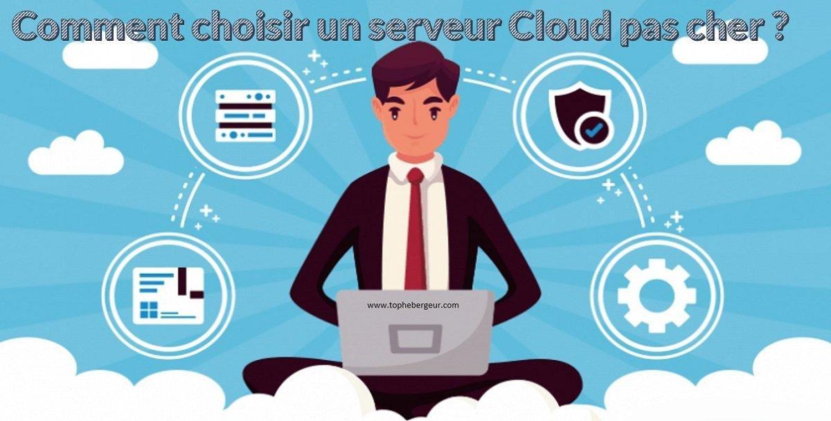 Comment bien choisir un serveur cloud à bas prix