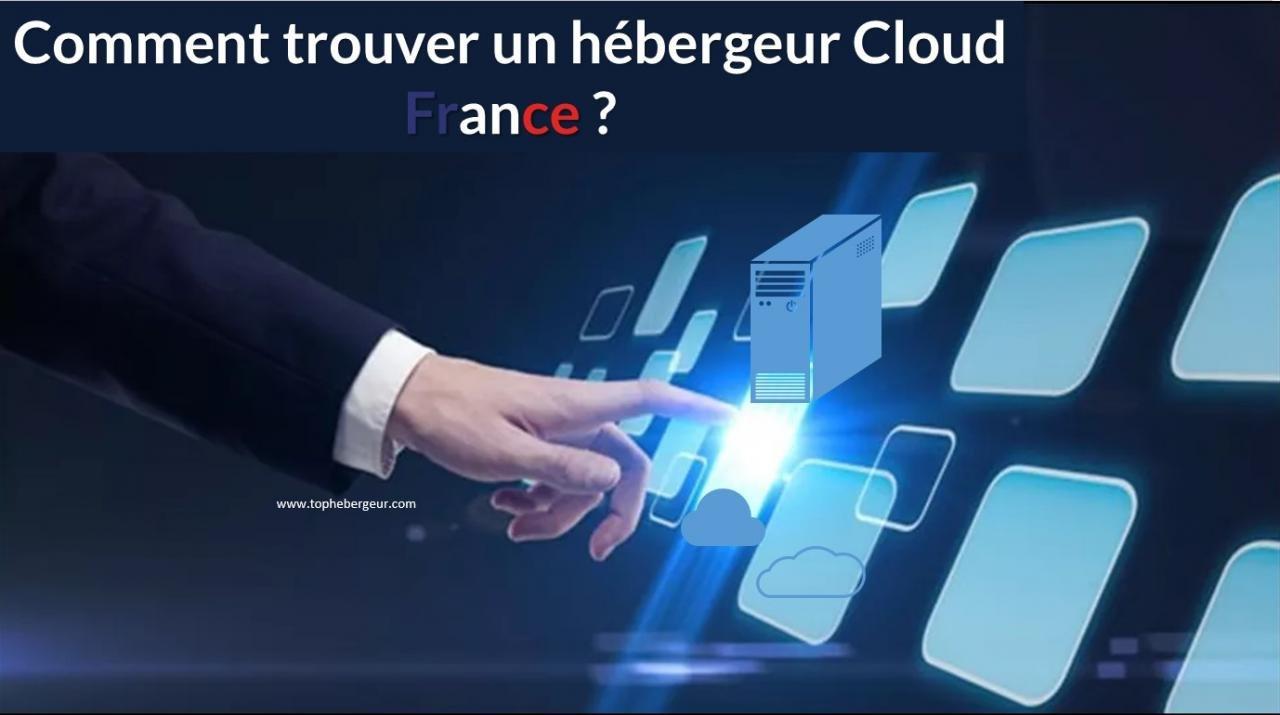 Comment trouver le meilleur hébergeur cloud français ?
