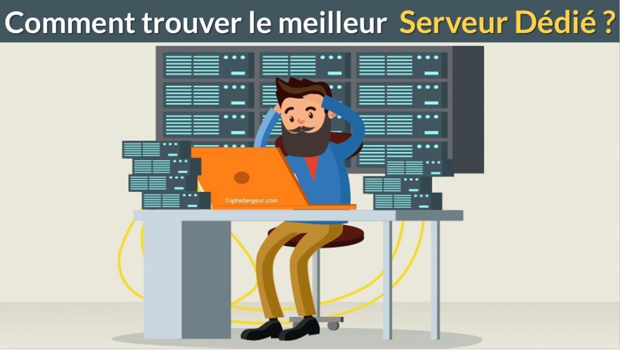 Comment trouver le meilleur hébergeur de serveur dédié