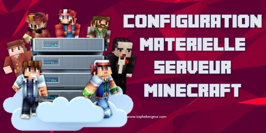Configuration matérielle requise pour un serveur Minecraft