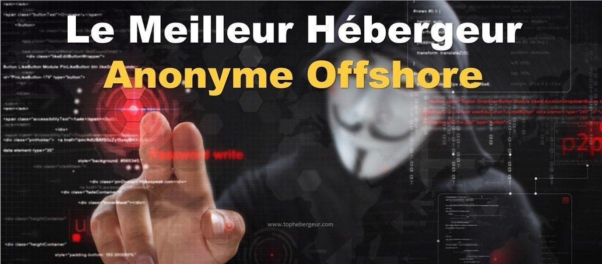 Meilleur Hébergeur Anonyme Offshore