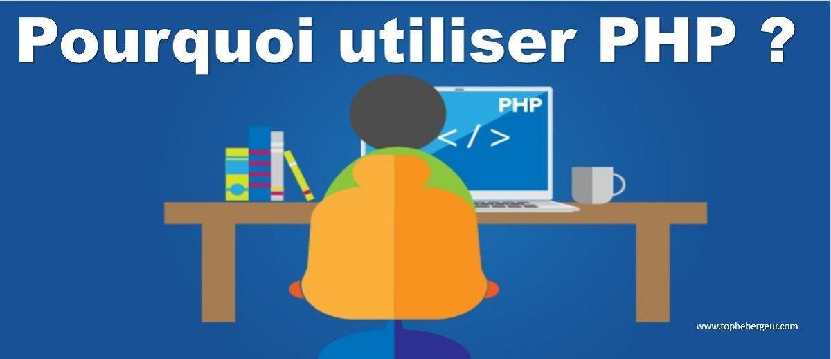 Pourquoi vous devez utiliser PHP